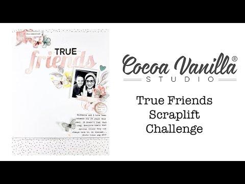 Scrapbooking Process – True Friends; Cocoa Vanilla Studio