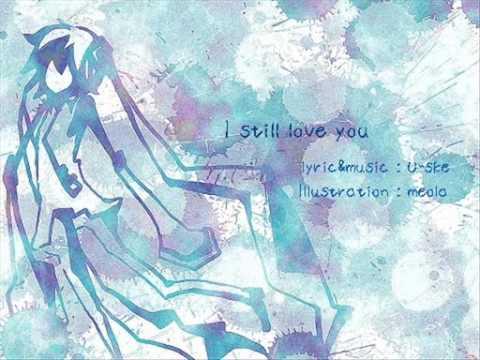 [Miku] I Still Love You [Eng. Translation In More Info]