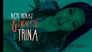 Mulatto, Nicki Minaj - Them coordinates ft swaetie & Trina