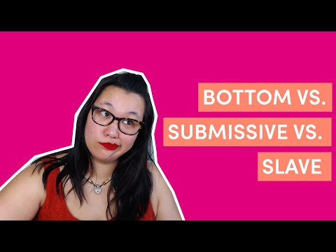 Difference Between Bottom vs. Submissive vs. Slave (BDSM terminology)