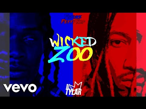future-&-fetty-wap---wicked-zoo-(official-audio)-dj-tylar-mashup