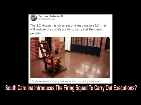 South Carolina Introduces The Firing Squad For Executions!