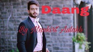 Daang (Full Video) Mankirt Aulakh   Ft. Mix Singh   New Latest Punjabi Song 2017   Youtube 720p