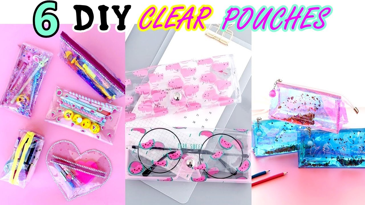 6 DIY - SUPER CUTE CLEAR POUCHES YOU WILL LOVE - 6 DIFFERENT WAYS - LIQUID, SPARKLE and more..