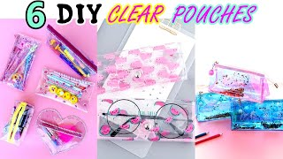 6 DIY - SUṖER CUTE CLEAR POUCHES YOU WILL LOVE - 6 DIFFERENT WAYS - LIQUID, SPARKLE and more..