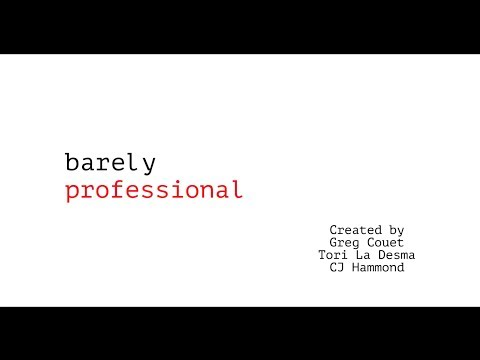 Barely Professional (Pilot Episode)