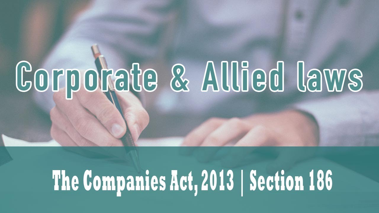 The Companies Act, 2013 | Section 186 | Loan And ...