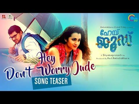 Hey Jude Malayalam Movie| Hey Don't Worry Jude Song Teaser| Nivin Pauly,Trisha | Rahul Raj |Official