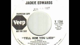 Jackie Edwards Tell Him You Lied