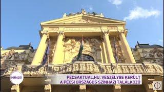 Pecsaktual.hu: Veszélybe került a Pécsi Országos Színházi Találkozó