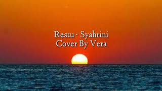 Lirik Lagu Restu Syahrini Cover By Vera