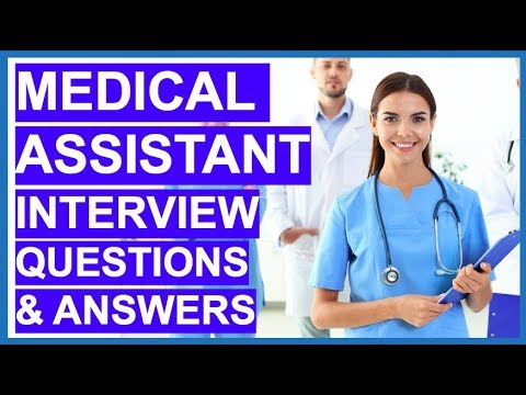 MEDICAL ASSISTANT Interview Questions And Answers!