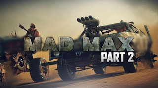 Mad Max Gameplay Walkthrough - Part 2 - MAGNUM OPUS (PS4)