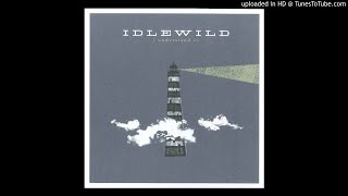 Watch Idlewild The Work We Never Do video