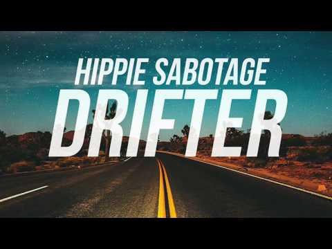 Hippie Sabotage  Drifter