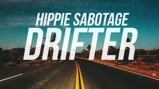 Hippie Sabotage - Drifter Video