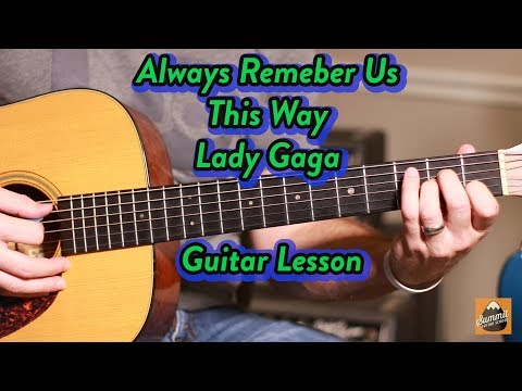 Always Remember Us This Way---Lady Gaga--Beginner Guitar Lesson