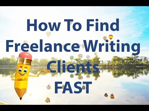 Finding New Freelance Writing Clients FAST in 2018
