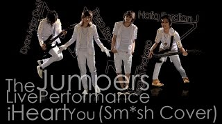 TheJumpers - I Heart You (Sm*sh Cover Live)