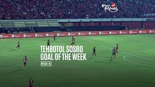 [POLLING] TEHBOTOL SOSRO GOAL OF THE WEEK 25