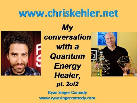 2of2_My Conversation with a Quantum Energy Healer