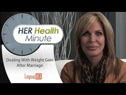 HER Health Minute Weight Gain After Marriage