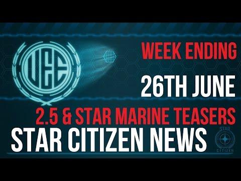 Star Citizen News   2.5 & Star Marine Teasers