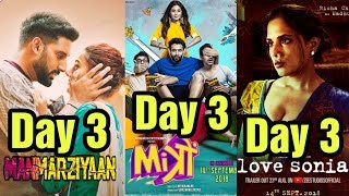 Manmarziyan 3rd Day Vs Mitron 3rd Day Vs Love Sonia 3rd Day Box Office Collection