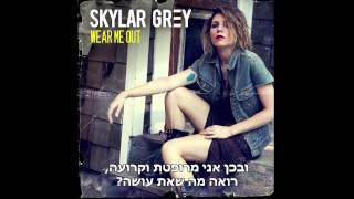 Skylar Grey - Wear Me Out HebSub מתורגם