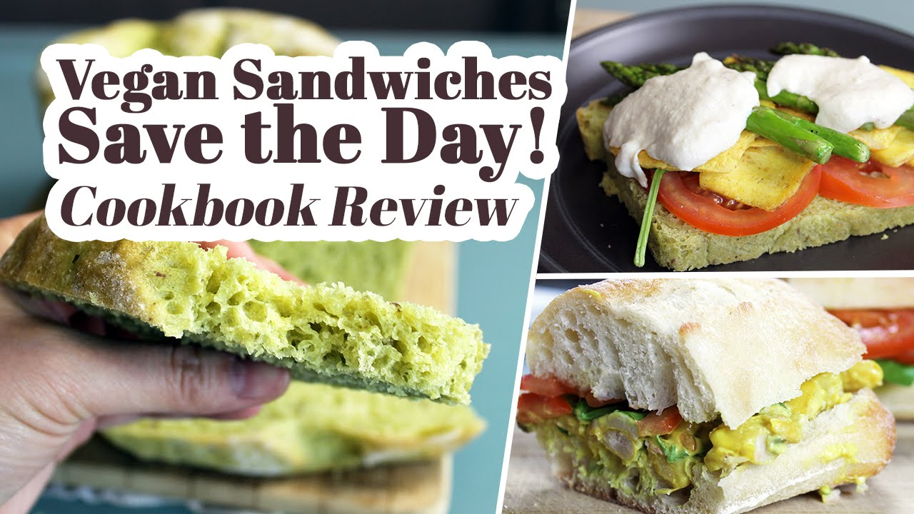 Vegan Sandwiches Save the Day | Vegan Cookbook Review