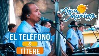 Agua Marina - El Teléfono, Títere (En Vivo)