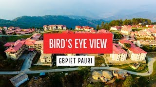 Birds Eye View- GBPIET Pauri | Aerial Video | Most Beautiful Engineering College campus of India