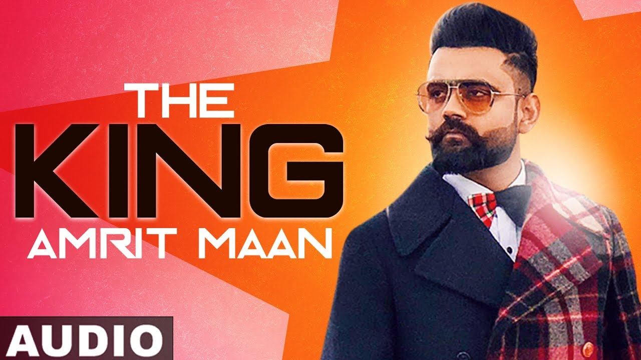 The King (Full Song)   Amrit Maan   Intense   Latest