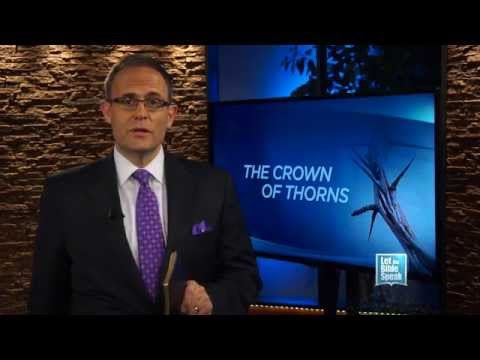 LET THE BIBLE SPEAK - The Crown Of Thorns