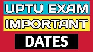 UPTU All Important Dates   UPSEE/AKTU Exam All Dates