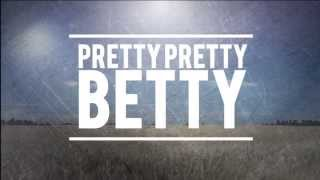 Pretty Pretty Betty - Between You And Me (acoustic)