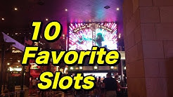 My 10 Favorite Slot Machines
