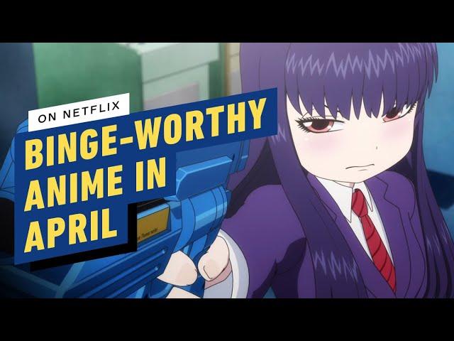 Anime que deberías ver en exceso en Netflix en abril + vídeo