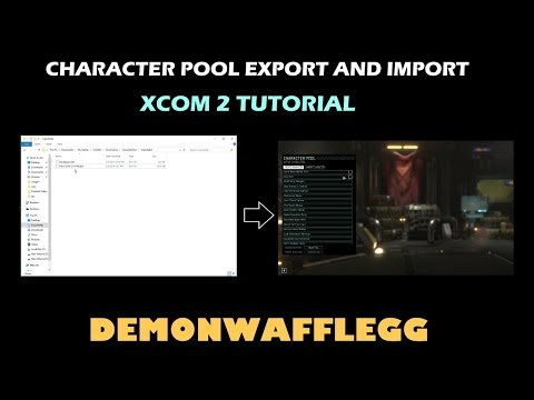 XCOM 2: Tutorial | Import and Export Character Pools |