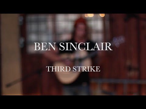 Ben Sinclair  Third Strike  Cabin Sessions