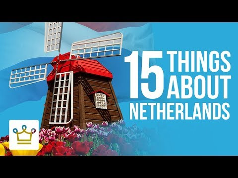 15 Things You Didn't Know About The Netherlands