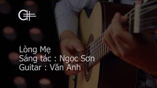 Lòng mẹ 2 (Ngọc Sơn) - Guitar Văn Anh *(Bản mới)