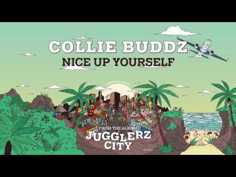 COLLIE BUDDZ - NICE UP YOURSELF [JUGGLERZ CITY ALBUM 2016]