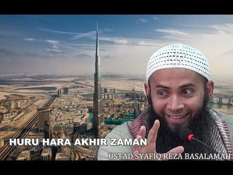 Huru Hara Hari Kiamat (Bag.1) - Ustad Syafiq Reza Basalamah