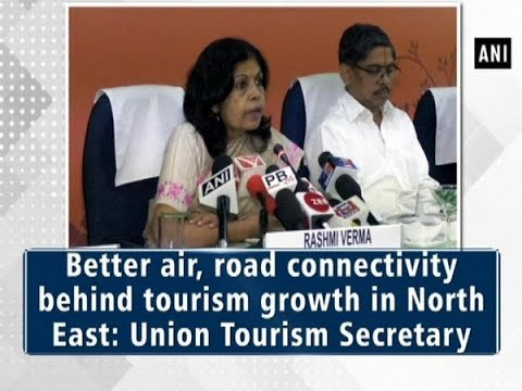 Better air, road connectivity behind tourism growth in North East: Union Tourism Secretary