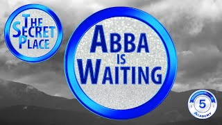 Abba is Waiting