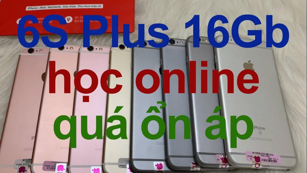 Bán iPhone 6s Plus 16Gb QT cũ giá rẻ – tiết kiệm 300k-400k, dùng để học online quá ổn [MRZIN.VN]