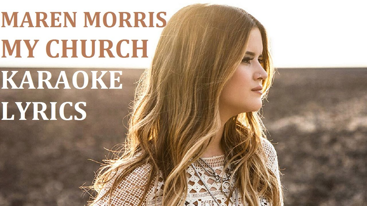 MAREN MORRIS - MY CHURCH KARAOKE COVER LYRICS - YouTube