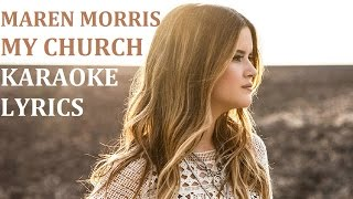 MAREN MORRIS - MY CHURCH KARAOKE COVER LYRICS