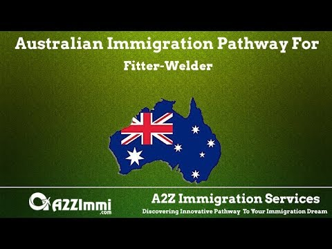 Australia Immigration Pathway for Fitter-Welder (ANZSCO Code: 323213)